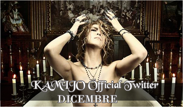 KAMIJO Official Twitter – Dicembre 2015 Parte I