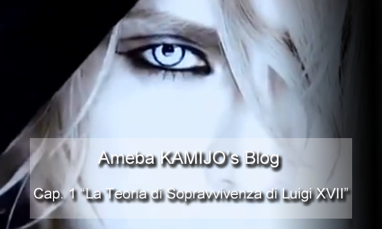 """[AMEBLO] Cap.1 """"La Teoria di Sopravvivenza di Luigi XVII"""""""