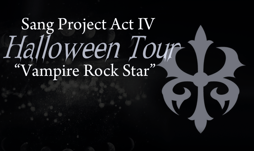 "Sang Project Act IV Halloween Tour ""Vampire Rock Star"""