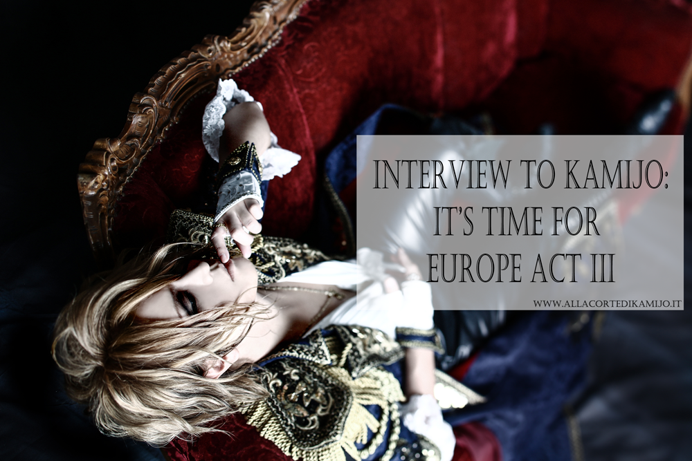 [Interview] KAMIJO comes back to Europe: it's Time for the third Act