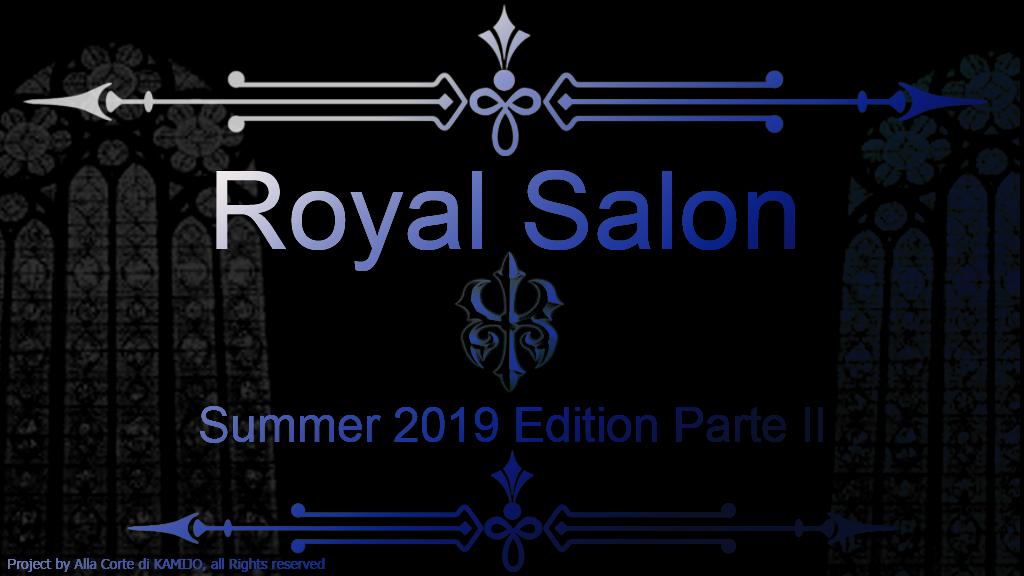 [Ital] ROYAL SALON, Summer Edition Parte II