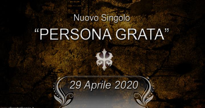 """[NEW SINGLE] """"PERSONA GRATA"""" il 29 Aprile"""