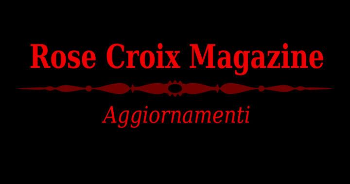 ROSE CROIX Magazine, Aggiornamenti